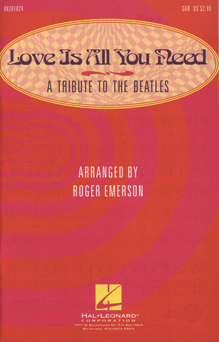 The Beatles: Love Is All You Need SAB (MEDLEY) TRIBUTE TO THE BEATLES arr EMERSON