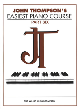 John Thompson: Easiest Piano Course Part 6 – Classic Edition