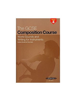 Barry Russell et al.: The GCSE Composition Course Project Book 4