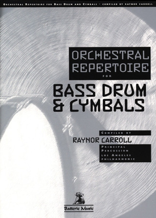 Raynor Carroll: Orchestral Repertoire for Bass Drum & Cymbals