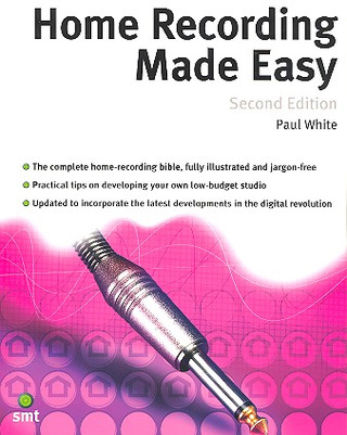 White Paul: Home Recording Made Easy Second Edition Book Na