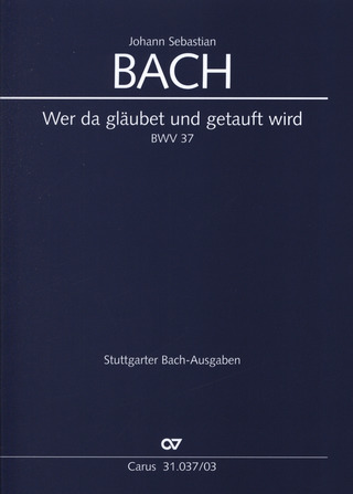 Johann Sebastian Bach: Who believe and are baptised