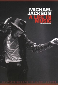 Brown Geoff: Michael Jackson - A Life In Music