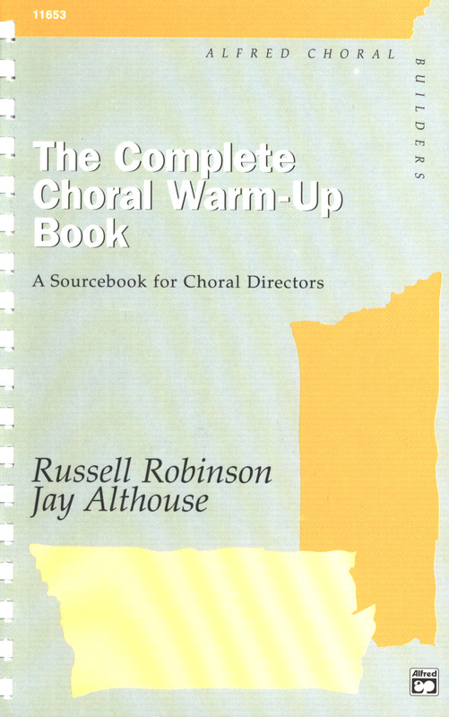Russell Robinson y otros.: The Complete Choral Warm-up Book