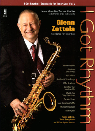 Glenn Zottola: I Got Rhythm – Standards for Tenor Sax Vol. 2