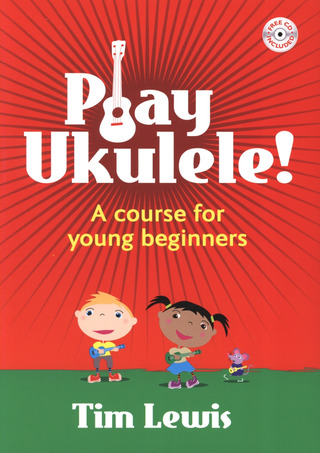 Lewis Tim: Play Ukulele - A Course For Young Beginners