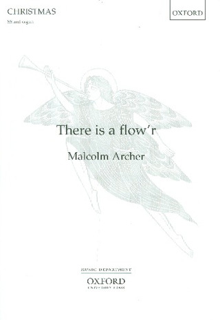 Malcolm Archer: There is a Flow'r