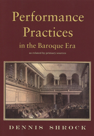 Dennis Shrock: Performance Practices in the Baroque Era