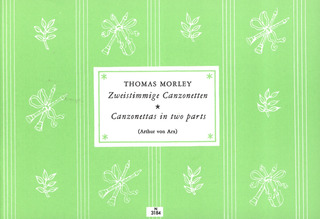 Thomas Morley: Canzonettas in Two Parts