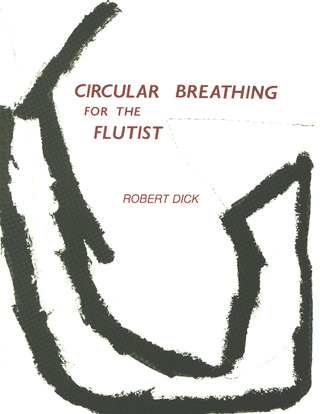 Dick Robert: Circular Breathing For The Flutist