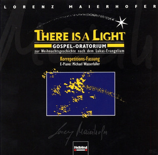 Lorenz Maierhofer: There Is a Light. Korrepetitions-CD