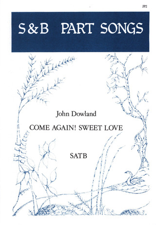 John Dowland: Come again! Sweet love