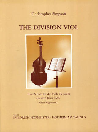 Christopher Simpson: The Division Viol or the Art of Playing ex tempore upon a Ground