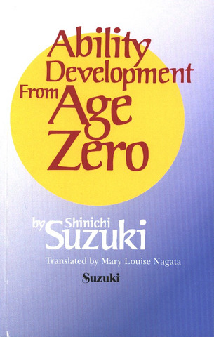 Shin'ichi Suzuki: Ability Development from Age Zero