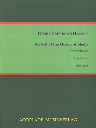 George Frideric Handel: Ankunft der Königin von Saba / Arrival of the Queen of Sheba