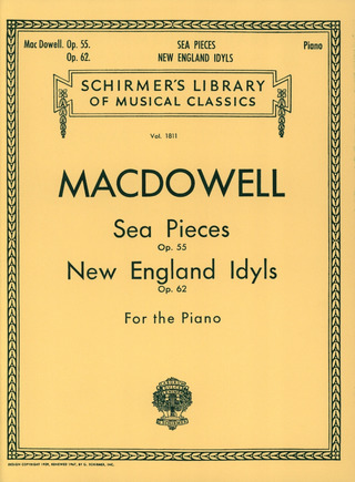 Edward MacDowell: Sea Pieces Op 55 + New England Idyls Op 62