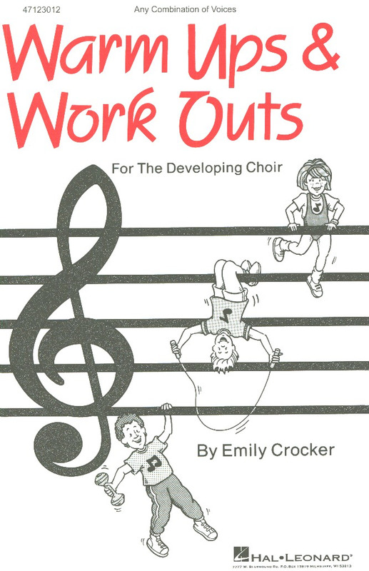 Crocker Emily: Warm Ups & Workouts For The Developing Choir I (Emily Crocker) Any Com