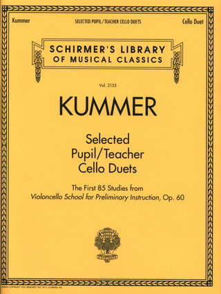 Friedrich August Kummer: Selected Pupil/Teacher Cello Duets