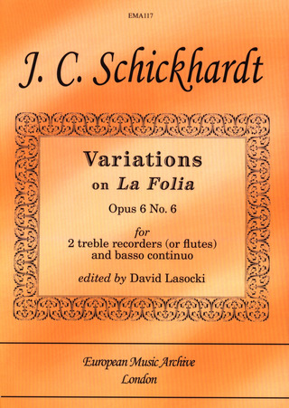 Johann Christian Schickhardt: Variations On La Folia Op 6/6
