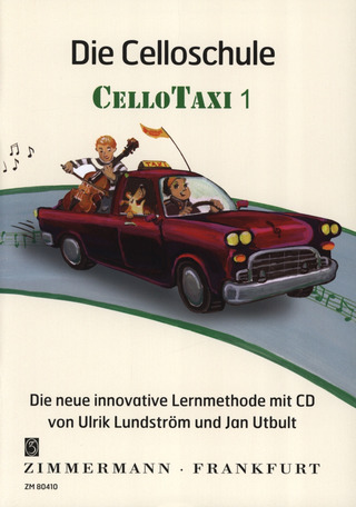 Utbult Jan + Lindstroem Ulrik: Die Celloschule Cellotaxi