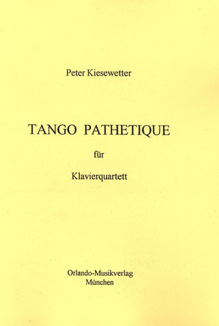 Peter Kiesewetter: Tango Pathétique