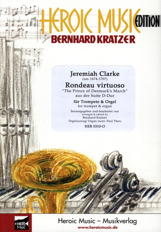 Jeremiah Clarke: Rondeau Virtuoso (The Prince Of Denmark's March)