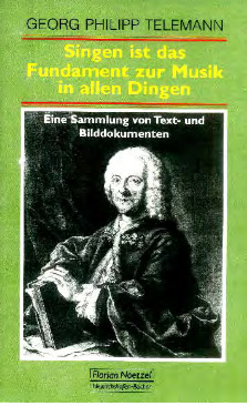 Georg Philipp Telemann: Singen ist das Fundament zur Musik in allen Dingen