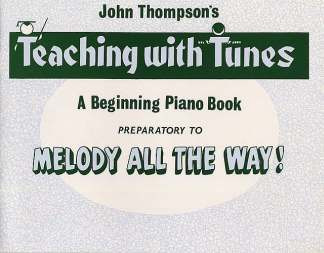 John Thompson: Melody All The Way! (Preparatory Book)