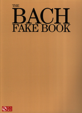Johann Sebastian Bach: The Bach Fake Book
