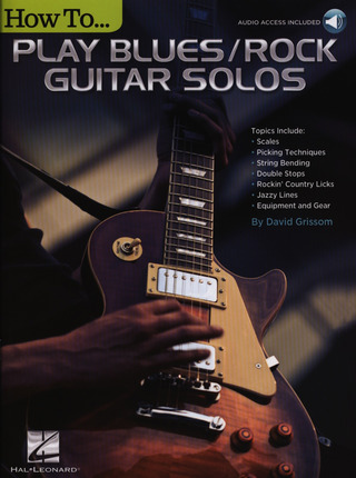 David Grissom: How to Play Blues/ Rock Guitar Solos