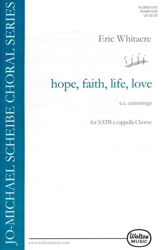 faith love Three Songs of Faith life SSAATTBB Eric Whitacre Chor hope No. 2