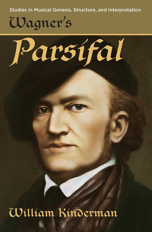 William Kinderman: Wagner's Parsifal