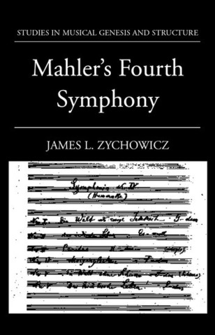 James L. Zychowicz: Mahler's Fourth Symphony