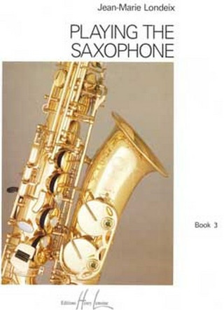 Jean-Marie Londeix: Playing the Saxophone 3