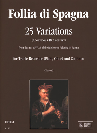 Anonymus: Follia di Spagna. 25 Variations for Treble Recorder (Flute, Oboe) and Continuo