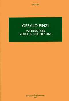 Gerald Finzi: Works for Voice and Orchestra