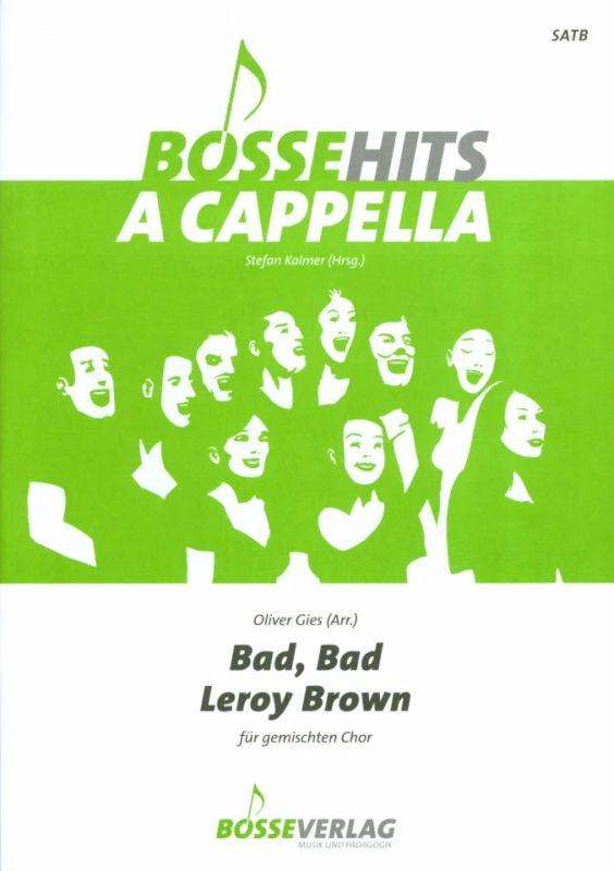 Bad für gemischten Chor Bossehits A Capella SATB Bad Leroy Brown