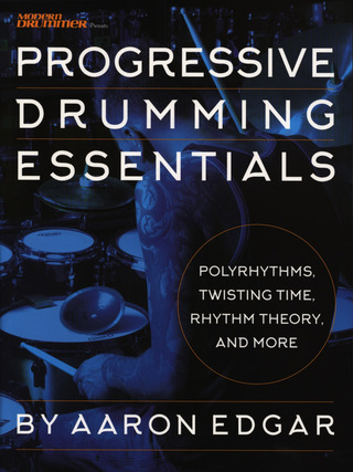 Aaron Edgar: Progressive Drumming Essentials