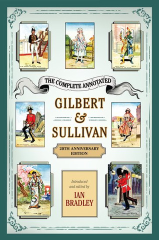 Ian Bradley: The Complete Annotated Gilbert & Sullivan