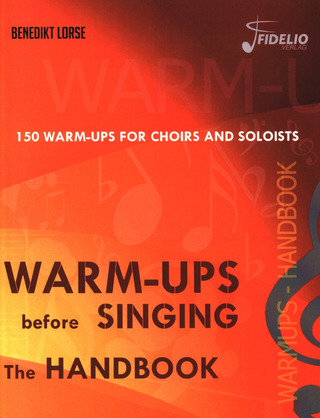 Benedikt Lorse: Warm-ups before singing - The Handbook