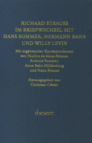Richard Strauss: Briefwechsel mit Hans Sommer, Hermann Bahr und Willy Levin