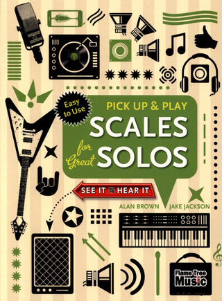 Alan Brown: Pick up and play – Scales for great Solos