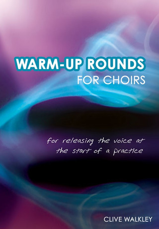 Clive Walkley: Warm Up Rounds For Choir