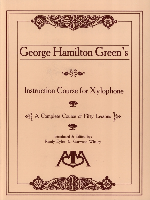George Hamilton Green: Instruction Course for Xylophone