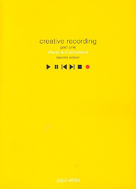 White Paul: Creative Recording Part One Effects And Processors Book Na