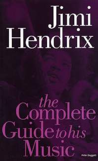 Jimi Hendrix: The Complete Guide To His Music