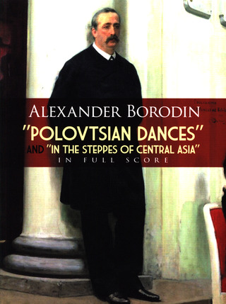 Alexander Borodin: Borodin Polovtsian Dances & In Steppes Of Cetral Asia F/S