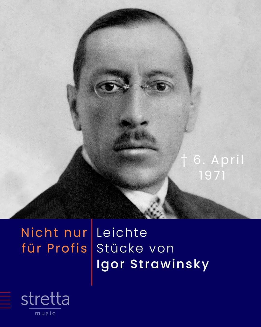 Nicht nur für Profis: leichte Stücke von Igor Strawinsky
